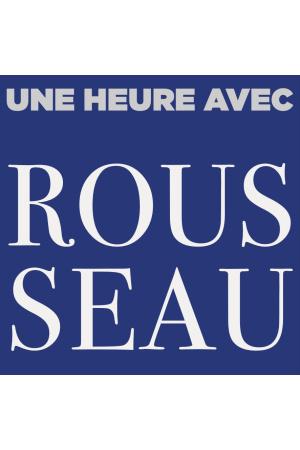 Une heure avec Rousseau